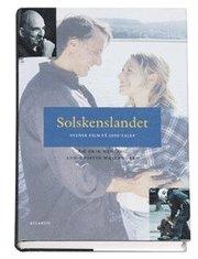 Solskenslandet : svensk film på 2000-talet
