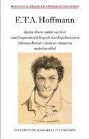 Katten Murrs tankar om livet : samt fragmentarisk biografi �ver kapellm�staren Johannes Kreisler i form av slumpvisa makulaturblad (inbunden)
