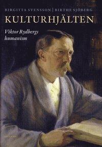 Kulturhj�lten : Viktor Rydbergs humanism (h�ftad)