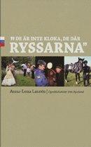 """""""De �r inte kloka, de d�r ryssarna"""" : �gonblicksbilder fr�n Ryssland (pocket)"""
