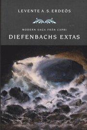 Diefenbachs extas : modern saga från Capri