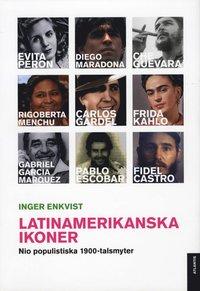 Latinamerikanska ikoner : nio populistiska 1900-talsmyter (h�ftad)