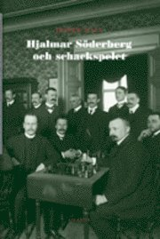Hjalmar S�derberg och schackspelet (h�ftad)