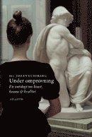 Under ompr�vning : en antologi om konst, kanon och kvalitet (inbunden)