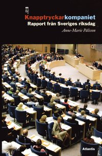 Knapptryckarkompaniet : rapport fr�n Sveriges riksdag (inbunden)