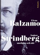 August Strindberg : ansikten och �de (inbunden)