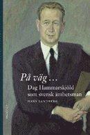 P� v�g ... Dag Hammarskj�ld som svensk �mbetsman (inbunden)