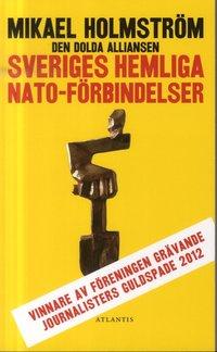 Den dolda alliansen : Sveriges hemliga NATO-f�rbindelser (pocket)