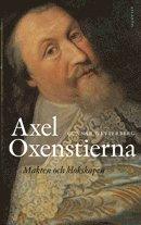 Axel Oxenstierna : makten och klokskapen (pocket)
