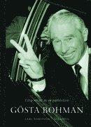 G�sta Bohman : ett portr�tt av en partiledare (inbunden)