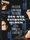 Den nya svenska filmen : kultur kriminalitet och kakafoni