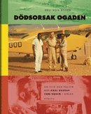 D�dsorsak Ogaden : om flyg poch politik med Carl Gustaf von Rosen i Afrika (inbunden)