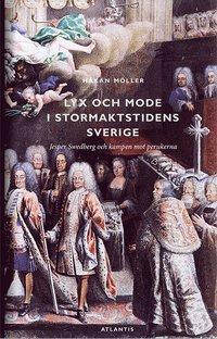 Lyx och mode i stormaktstidens Sverige : Jesper Swedberg och kampen mot perukerna (inbunden)