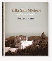 Villa San Michele : g�stb�ckerna ber�ttar (inbunden)