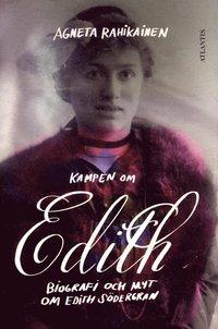 Kampen om Edith : biografi och myt om Edith S�dergran (inbunden)