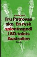 Fru Petrovas sko : en rysk spiontragedi i 50-talets Australien
