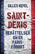 Saint-Denis : Ber�ttelsen om en Parisf�rort