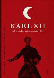 Karl XII och svenskarna i det Osmanska riket