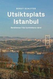 Utsiktsplats Istanbul : berättelser från turkfolkens värld