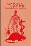 Farsoter och epidemier : en historisk odyss� fr�n pest till ebola