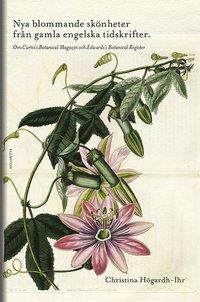 Nya blommande sk�nheter fr�n gamla engelska tidskrifter - en bok om Curti's (h�ftad)