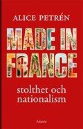 Made in France - stolthet och nationalism