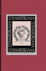 Strindbergiana : trettionde samlingen utgiven av Strindbergssällskapet