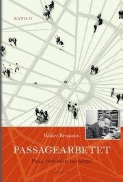 Passagearbetet : Paris 1800-talets huvudstad. Band II