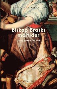 Biskop Brasks måltider :Svensk mat mellan medeltid och renässans (inbunden)
