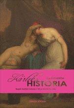 K�rlekshistoria : beg�r mellan kvinnor i 1800-talets litteratur (inbunden)