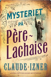 Mysteriet p� P�re-Lachaise (inbunden)