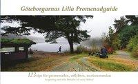 G�teborgarnas lilla promenadguide : 123 tips f�r promenaden, utflykten, motionsrundan (h�ftad)
