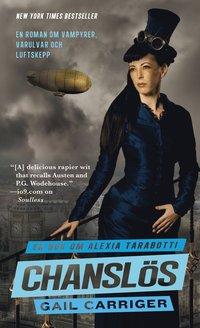 Chansl�s: En bok om Alexia Tarabotti (h�ftad)