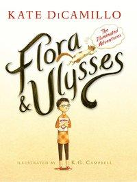 Flora & Ulysses : illuminerade �ventyr (inbunden)
