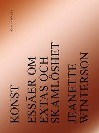 Konst : ess�er om extas och skaml�shet (h�ftad)