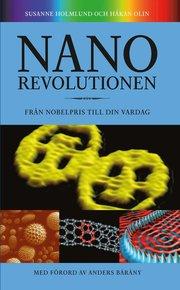 Nanorevolutionen : från nobelpris till din vardag