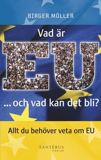 Vad �r EU -och vad kan det bli? (pocket)