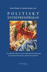 Politiskt entreprenörskap: Den offentliga sektorns sätt att skapa bättre fö