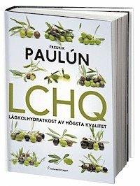 LCHQ : l�gkolhydratkost av h�gsta kvalitet (inbunden)