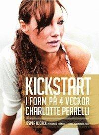 Kickstart : i form p� 4 veckor (inbunden)