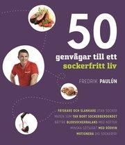 50 genvägar till ett sockerfritt liv