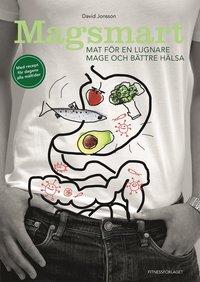 Magsmart : mat f�r en lugnare mage och b�ttre h�lsa (inbunden)