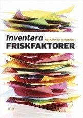 Inventera friskfaktorer : metodbok för handledare