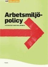 Arbetsmiljöpolicy : systematiskt arbetsmiljöarbete