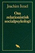 Om relationistisk socialpsykologi