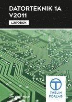 Datorteknik 1A V2011 : Lärobok