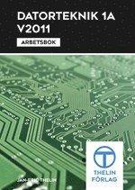 Datorteknik 1A V2011 : Arbetsbok