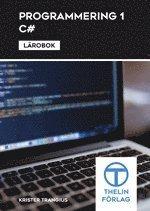 Programmering 1 med C# : Lärobok