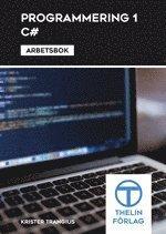 Programmering 1 med C# : Arbetsbok