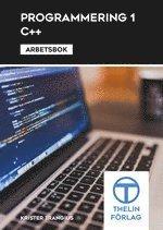 Programmering 1 med C++ : Arbetsbok